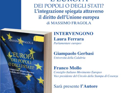 L'Europa dei popoli o degli stati? Lintegrazione spiegata attraverso il diritto dell'Unione Europea